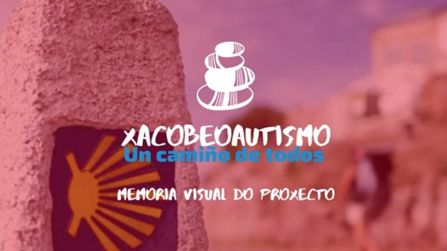MEMORIA VISUAL DO PROXECTO XACOBEO AUTISMO. UN CAMIÑO DE TODOS
